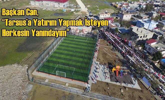 """Başkan Can, """"Tarsus'a Yatırım Yapmak İsteyen Herkesin Yanındayım"""""""