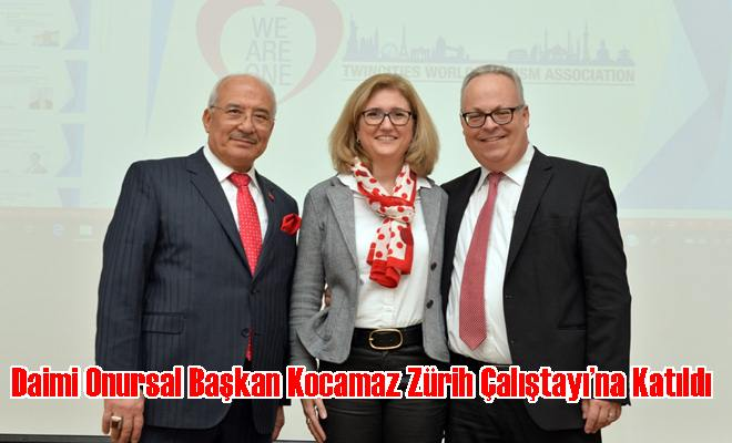 Daimi Onursal Başkan Kocamaz Zürih Çalıştayı'na Katıldı