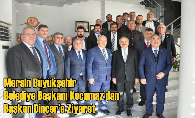 Mersin Büyükşehir Belediye Başkanı Kocamaz'dan Başkan Dinçer'e Ziyaret