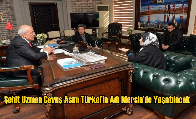 Şehit Uzman Çavuş Asım Türkel'in Adı Mersin'de Yaşatılacak