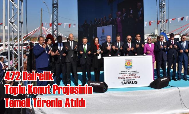 472 Dairelik Toplu Konut Projesinin Temeli Törenle Atıldı