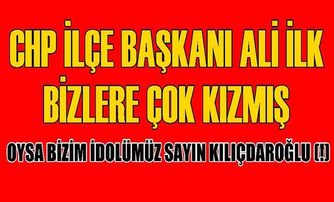 Tarsus CHP İlçe Başkanı Ali İlk Bizlere Çok Kızmış