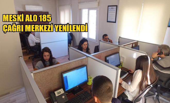 MESKİ ALO 185 Çağrı Merkezi Yenilendi