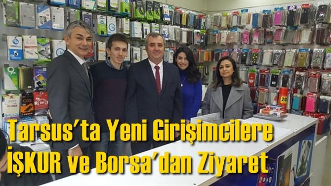 Tarsus'ta Yeni Girişimcilere İŞKUR ve Borsa'dan Ziyaret