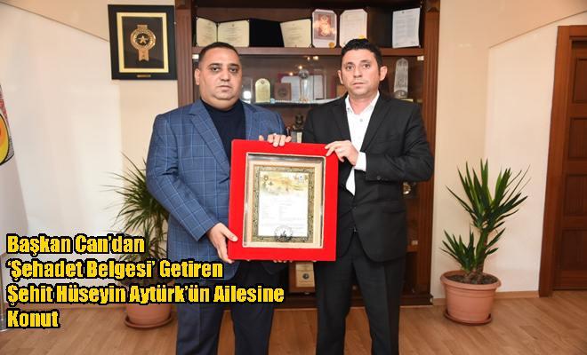 Başkan Can'dan 'Şehadet Belgesi' Getiren Şehit Hüseyin Aytürk'ün Ailesine Konut