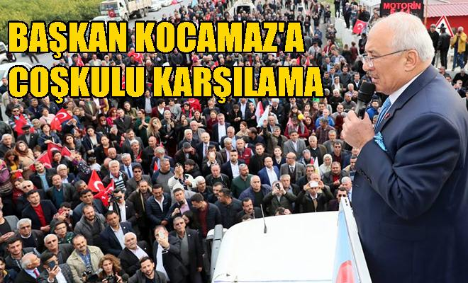 Başkan Kocamaz'a Coşkulu Karşılama