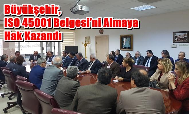Büyükşehir, ISO 45001 Belgesi'ni Almaya Hak Kazandı