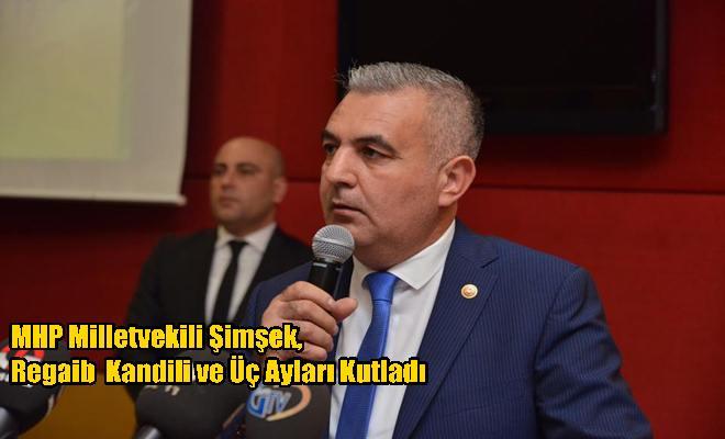 MHP Milletvekili Şimşek, Regaib  Kandili ve Üç Ayları Kutladı
