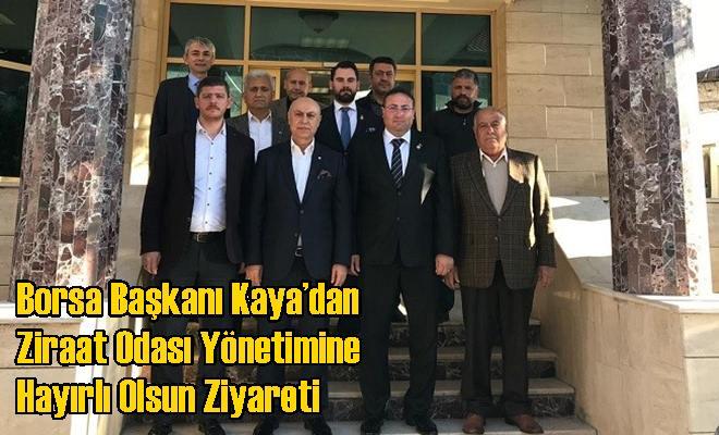 Borsa Başkanı Kaya'dan Ziraat Odası Yönetimine Hayırlı Olsun Ziyareti