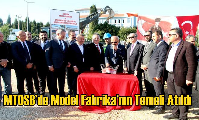 MTOSB'de Model Fabrika'nın Temeli Atıldı