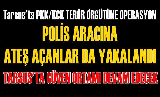 Tarsus'taki Güven Ortamının Bozulmaması İçin Polis 7/24 Çalışıyor
