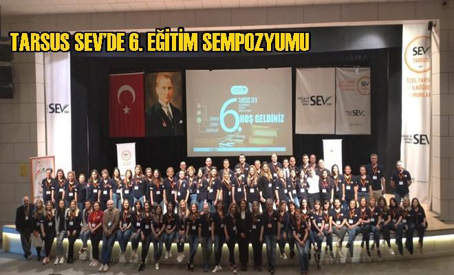 Tarsus SEV'de 6. Eğitim Sempozyumu