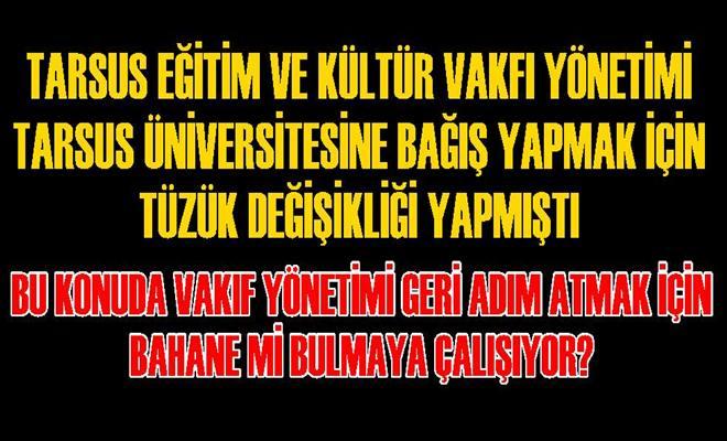 Tarsus Üniversitesine Bağış Yapma Konusunda Geri Adım Atmak mı İstiyorlar?