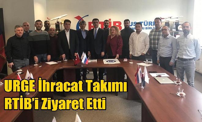 URGE İhracat Takımı RTİB'i Ziyaret Etti