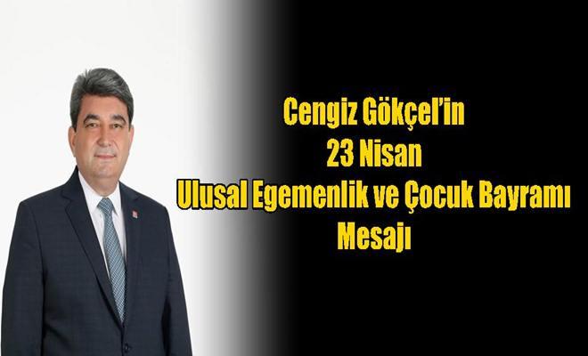 Cengiz Gökçel'in 23 Nisan Ulusal Egemenlik ve Çocuk Bayramı Mesajı