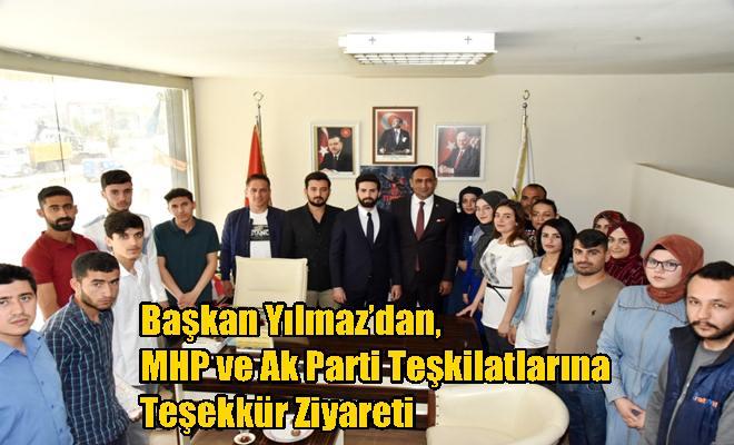 Başkan Yılmaz'dan, MHP ve Ak Parti Teşkilatlarına Teşekkür Ziyareti