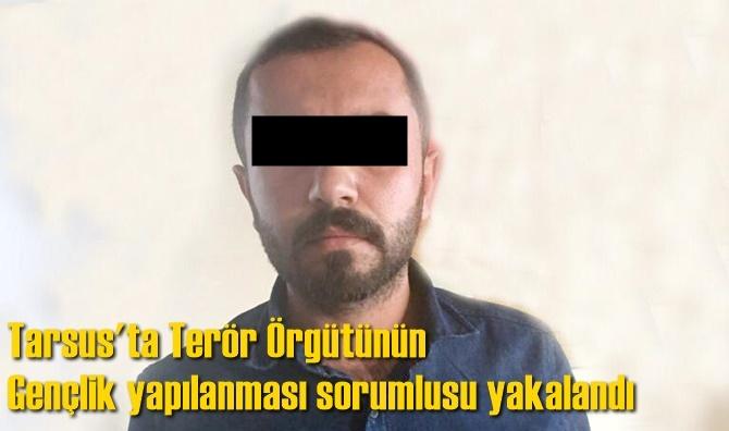 Tarsus'ta terör örgütünün gençlik yapılanması sorumlusu yakalandı