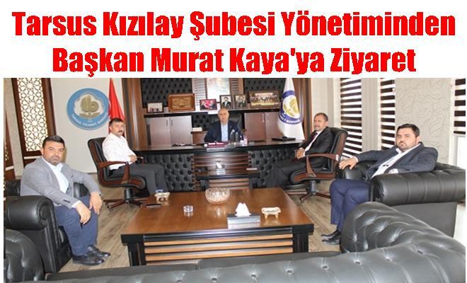 Tarsus Kızılay Şubesi Yönetiminden Başkan Murat Kaya'ya Ziyaret