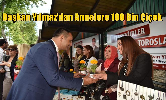 Başkan Yılmaz'dan Annelere 100 Bin Çiçek