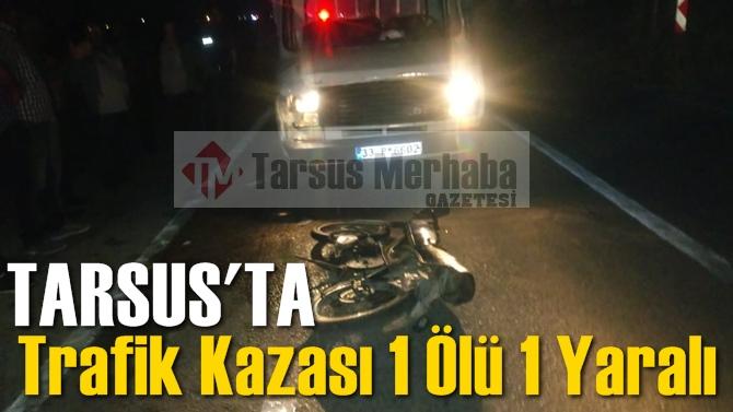 Tarsus'ta Feci Kaza 1 Ölü 1 Yaralı