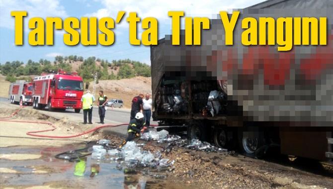 Tarsus'ta Tır'da Yangın Çıktı
