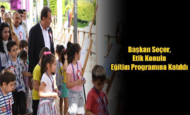 Başkan Seçer, Etik Konulu Eğitim Programına Katıldı