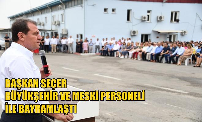 Başkan Seçer Büyükşehir ve Meski Personeli İle Bayramlaştı