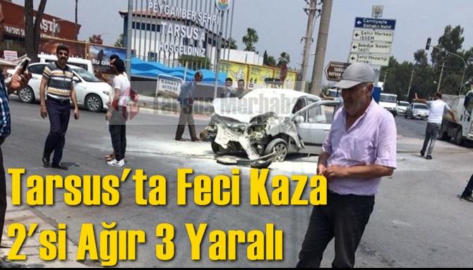 Tarsus'ta Feci Kaza 2'si Ağır 3 Yaralı