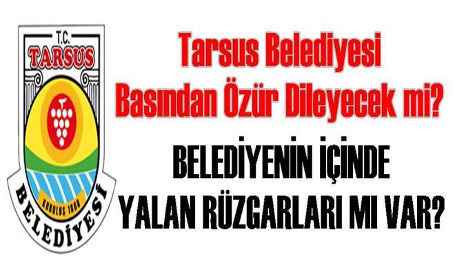 Tarsus Belediyesi Basından Özür Dileyecek mi?