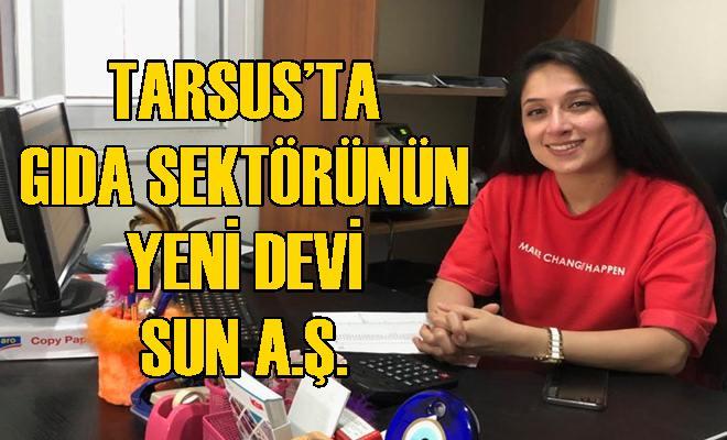 Tarsus'ta Gıda Sektörünün Yeni Devi: SUN A.Ş.