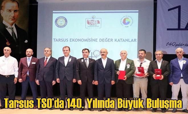Tarsus TSO'da 140. Yılında Büyük Buluşma