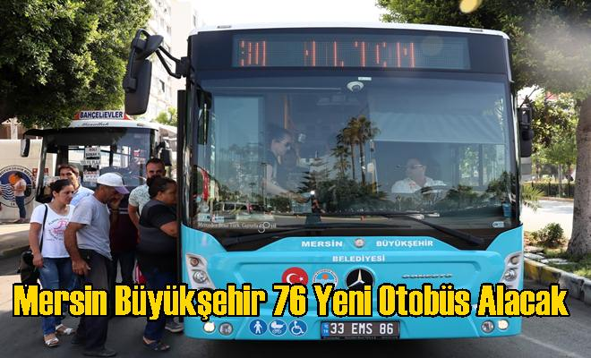 Mersin Büyükşehir 76 Yeni Otobüs Alacak