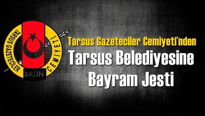 Tarsus Gazeteciler Cemiyeti'nden Tarsus Belediyesine Bayram Jesti