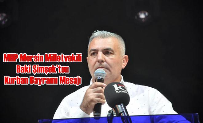 MHP Mersin Milletvekili Baki Şimşek'ten Kurban Bayramı Mesajı