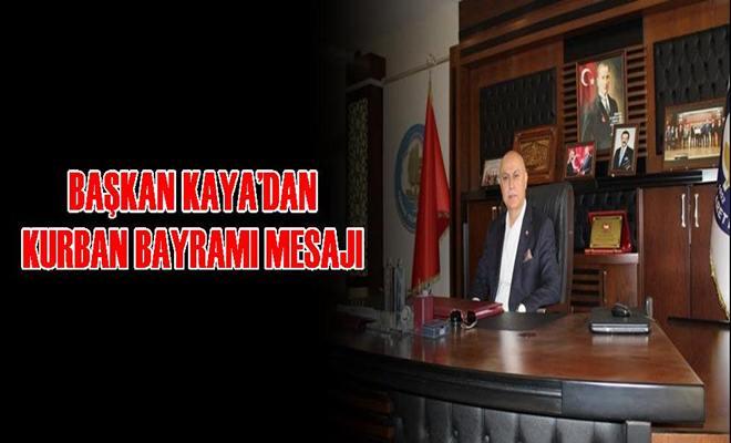 Başkan Kaya'dan Kurban Bayramı Mesajı