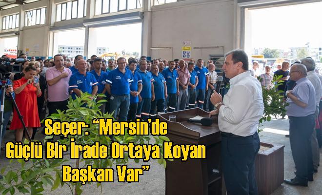 """Seçer: """"Mersin'de Güçlü Bir İrade Ortaya Koyan Başkan Var"""""""