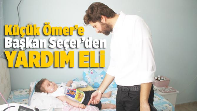 Küçük Ömer'e Mersin Büyükşehir'den Yardım Eli