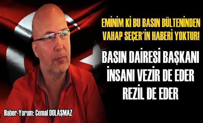 Basın Daire Başkanı İnsanı Vezir de Eder Rezil de Eder!