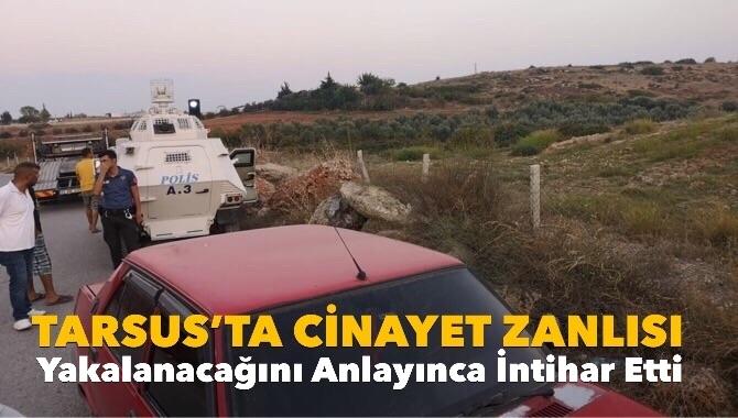 Tarsus'ta Cinayet Zanlısı, İntihar Etti