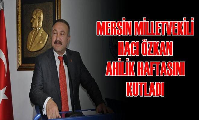 """Hacı Özkan """"Ahilik Haftasını"""" Kutladı"""