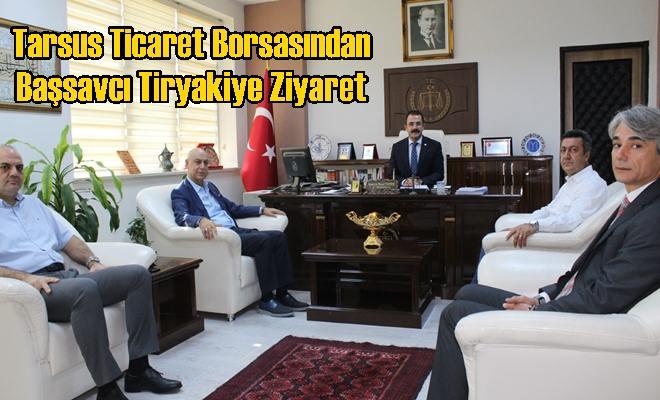 Tarsus Ticaret Borsasından Başsavcı Tiryakiye Ziyaret