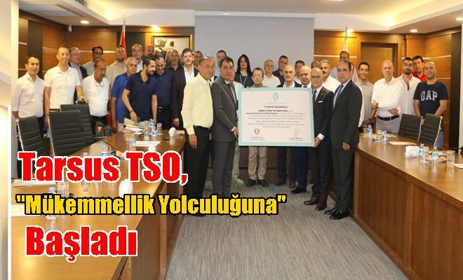 Tarsus TSO, ''Mükemmellik Yolculuğuna'' Başladı