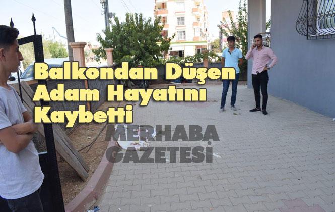 Tarsus'ta Balkondan Düşen Abdullah Aşan Hayatını Kaybetti
