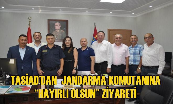 """TASİAD Başkan ve Yönetimi Jandarma Komutanına """"Hayırlı Olsun"""" Ziyareti"""