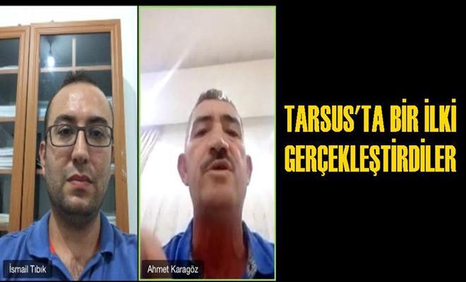 Tarsus'ta Bir İlki Gerçekleştirdiler