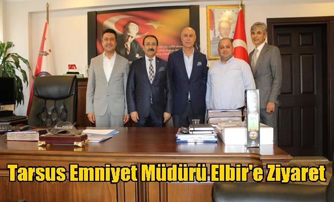 Tarsus Emniyet Müdürü Elbir'e Ziyaret