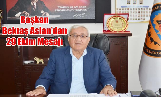 Başkan Bektaş Aslan'dan 29 Ekim Mesajı