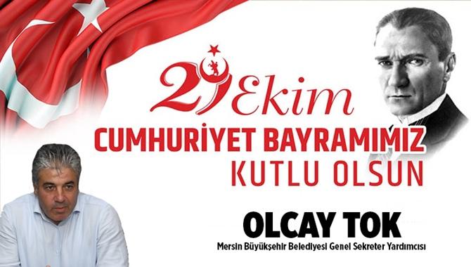 Mersin Büyükşehir Belediyesi Genel Sekreter Yardımcısı Olcay Tok, Cumhuriyet Bayramını Kutladı