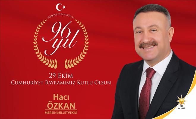 Milletvekili Özkan'ın Cumhuriyet Bayramı Mesajı