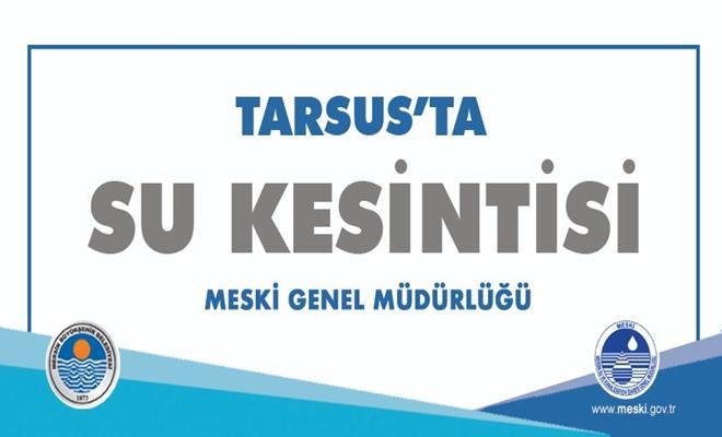 Tarsus İlçesin'de Kısmi Su Kesintisi Uyarısı
